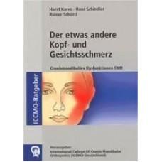 Der etwas andere Kopf- und Gesichtsschmerz (ICCMO-Rat geber) (Buch ICCMO 1)